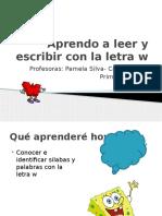 Aprendo a Leer y Escribir Con La Letra x w