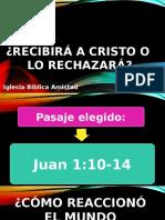 Recibira o Rechazara a Cristo