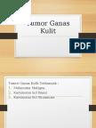 296043134-Tumor-Ganas-Kulit.pptx