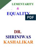 COMPLEMENTARITY___EQUALITY___DR_SHRINIWAS_KASHALIKAR