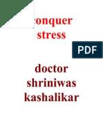 Conquer Stress 1 Dr. Shriniwas Kashalikar