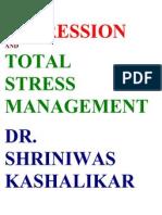 Depression and Total Stress Management Dr. Shriniwas Kashalikar