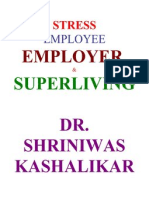 Stress Employee Employer Super Living Dr. Shriniwas Kashalikar