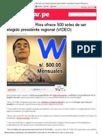 Áncash_ Waldo Ríos Ofrece 500 Soles de Ser Elegido Presidente Regional (VIDEO) _ Actualidad y Policiales _ ElPopular