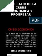 Como Salir de La Crisis Economica y Progresar