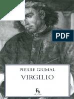 Grimal, Pierre - Virgilio o El Segundo Nacimiento de Roma
