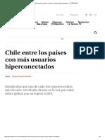 Chile Entre Los Países Con Más Usuarios Hiperconectados - LA TERCERA