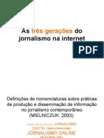 Apresentacao as Tres Geracoes Do Jornalismo Na Internet (1)