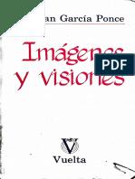 Juan García Ponce - Imágenes y visiones