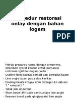 Prosedur restorasi onlay dengan bahan logam.pptx