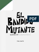 The Making of 'El Bandido Mutante'