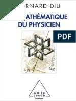 La mathématique du physicien - Odile Jacob.pdf