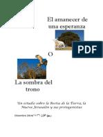 El Amanecer de una Esperanza o la Sombra del Trono - Un Estudio sobre la Bestia de la Tierra%2c la Nueva Jerusalén y sus Protagonistas (1).pdf