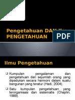 1. Pengetahuan dan Ilmu Pengetahuan_Revisi 2013.pptx