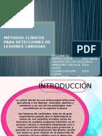 Métodos Clínicos Para Detecciones de Lesiones Cariosas