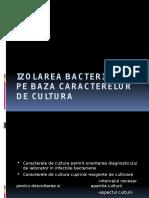 IZOLAREA BACTERIILOR PE BAZA CARACTERELOR DE CULTURA.pptx