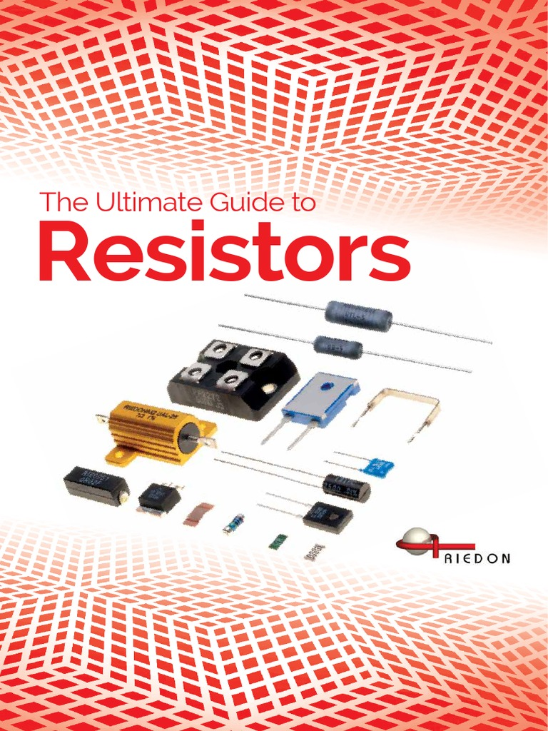 The Ultimate Guide To Resistors 2017 Resistor Electrical Pfs 4400 Well Pump Wiring Diagram Resistance And Conductance