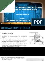 Instrumentos de Corte en Odontología-la Turbina Dental y Fresas Mas Usadas. - VICTOR HUGO ROJAS S