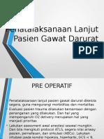 Penatalaksanaan Lanjut Post Operasi Pasien Gawat Darurat