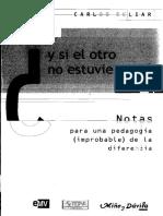 SKLIAR-Carlos-Y-SI-EL-OTRO-NO-ESTUVIERA-AHI-NOTAS-PARA-UNA-PEDAGOGIA-IMPROBABLE-DE-LA-DIFERENCIA.pdf