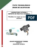 REPORTE DE PRÁCTICA N°5. PERDIDAS DE CARGA EN ACCESORIOS Y VALVULAS. PRACTICA 6 EUNICE RODRIGUEZ TORRES I.Q. 609-B