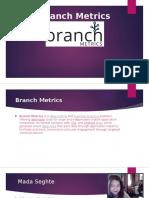 Branch Metrics