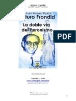 Arturo Frondizi. La Doble Vía Del Peronismo