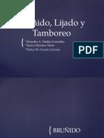 Brunido_Lijado_y_Tamboreo.pptx