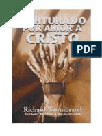 Richard Wurmbrand - Torturado Por Amor a Cristo