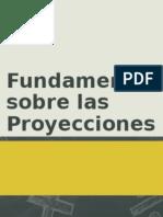 Fundamentos Sobre Proyecciones