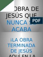 La Obra de Jesus Que Nunca Se Acaba