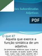 ORAÇÕES SUBORDINADA ADJETIVA