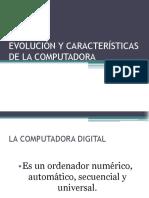 Evolucion y Caracteristicas de La Computadora