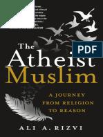 Ali a. Rizvi Atheist Muslim The