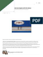 JBS reverte prejuízo e registra lucro líquido de R$ 422 milhões _ VEJA