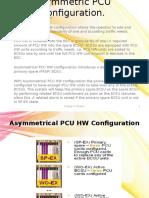 Asymmetric PCU Configuration