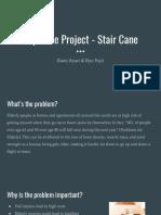 stair cane presentation