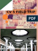 CV 5 FIELD TRIP