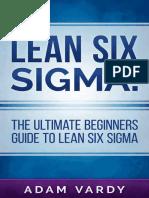 Lean Six Sigma! the Ultimate Beginners Guide to Lean Six Sigma (Lean, Six Sigma, Quality Control, ITIL, Agile, Scrum) - Adam Vardy
