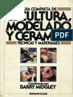 Midgley Barry - Guia Completa de Escultura Modelado Y Ceramica - Tecnicas Y Materiales