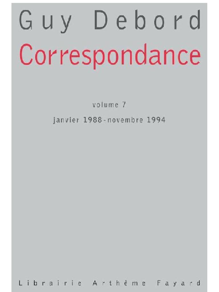 Debord Correspondance Volume 7 Janvier 1988 Novembre 1994