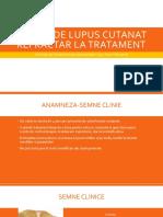 Un Caz de Lupus Cutanat Refractor La Tratatment