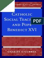 Pope Benedict XVI_ Curran, Charles E.-Catholic social teaching and Pope Benedict XVI-Georgetown University Press (2014).pdf