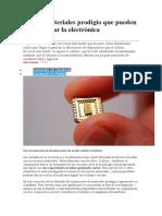 Cuatro Materiales Prodigio Que Pueden Revolucionar La Electrónica
