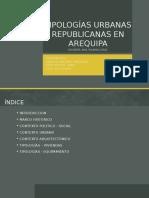 TIPOLOGÍAS URBANAS REPUBLICANAS EN AREQUIPA EXPOSICIÓN.pptx