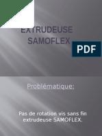EXTRUDEUSE SAMOFLEX - Pas de rotation vis
