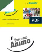Aja Eslava, Leonardo. Anímate! Guía conceptual.Bogotá, Corporación Buscando Animo, 2010.