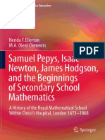 Samuel Pepys, Isaac Newton, James Hodgson, And the Beginnings of Secondary School Mathematics a History of the Royal Mathematical School Within Christ's Hospital, London 16 - Nerida F. Ellerton, M. a. Ken Clements Auth.