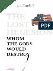 F. William Engdahl  - The Lost Hegemon