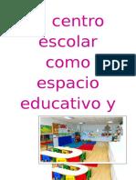 El Centro Escolar Como Espacio Educativo y Seguro